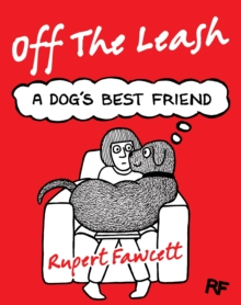 Off The Leash: A Dog's Best Friend, Hardback Book