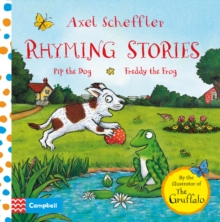 Axel Scheffler Rhyming Stories: Pip the Dog and Freddy the Frog, Board book Book
