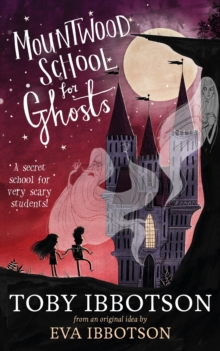 Mountwood School for Ghosts, Hardback Book