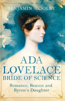 The Bride of Science : Romance, Reason and Byron's Daughter, Paperback / softback Book