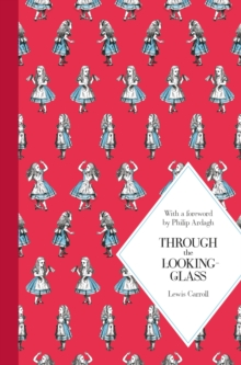 Through the Looking-Glass, Hardback Book