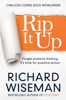 Rip it Up : Forget Positive Thinking, it's Time for Positive Action, Paperback Book