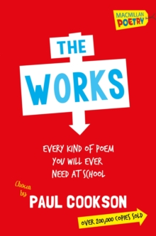 The Works : Every Poem You Will Ever Need At School, Paperback / softback Book