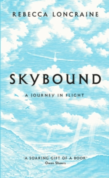 Skybound : A Journey In Flight, Hardback Book