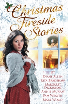 Christmas Fireside Stories : A collection of heart-warming Christmas short stories from six bestselling authors, EPUB eBook