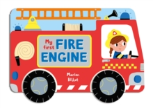 Whizzy Wheels: My First Fire Engine, Board book Book