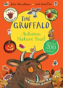 Gruffalo Explorers: The Gruffalo Autumn Nature Trail, Paperback / softback Book