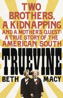 Truevine : An Extraordinary True Story of Two Brothers and a Mother's Love, Hardback Book