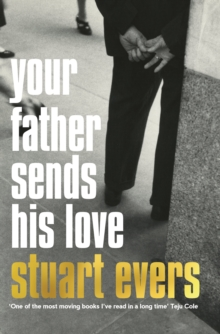 Your Father Sends His Love, Paperback / softback Book