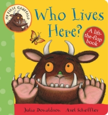 My First Gruffalo: Who Lives Here? Lift-the-Flap Book, Board book Book
