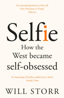 Selfie : How the West Became Self-Obsessed, Paperback Book