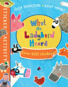 The What the Ladybird Heard Sticker Book, Paperback / softback Book