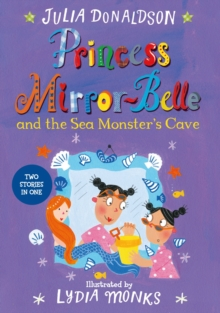 Princess Mirror-Belle and the Sea Monster's Cave, Paperback / softback Book