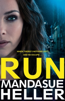 Run : A Gritty and Gripping Crime Thriller. You'll be Hooked, Hardback Book