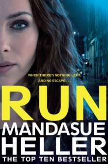 Run : A Gritty and Gripping Crime Thriller. You'll be Hooked, Paperback Book