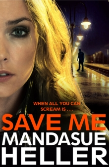 Save Me : The Most Gritty and Gripping Crime Thriller You'll Read This Year, Hardback Book