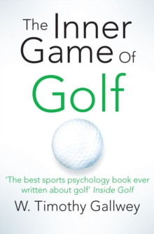 The Inner Game of Golf, Paperback / softback Book