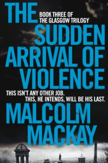 The Sudden Arrival of Violence, Paperback / softback Book