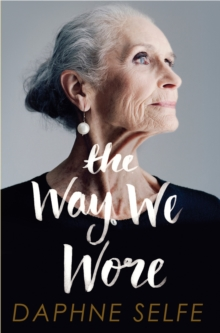 The Way We Wore : A Life in Clothes, Paperback Book