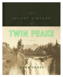 The Secret History of Twin Peaks, Hardback Book