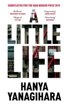 A Little Life : Shortlisted for the Man Booker Prize 2015, Paperback / softback Book