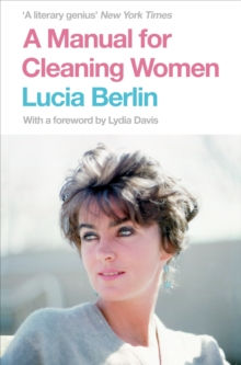 A Manual for Cleaning Women : Selected Stories, Paperback Book