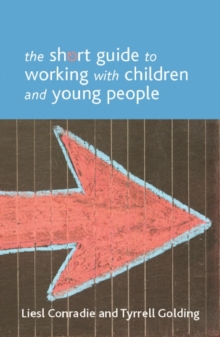 The short guide to working with children and young people, Paperback Book