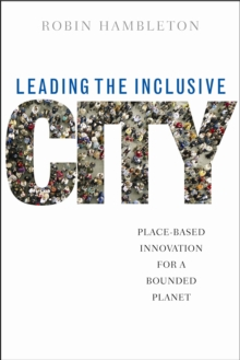 Leading the Inclusive City : Place-Based Innovation for a Bounded Planet, Paperback Book
