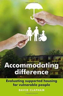 Accommodating difference : Evaluating supported housing for vulnerable people, Paperback / softback Book