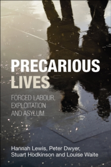 Precarious Lives : Forced Labour, Exploitation and Asylum, Hardback Book