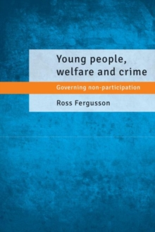 Young people, welfare and crime : Governing non-participation, Hardback Book