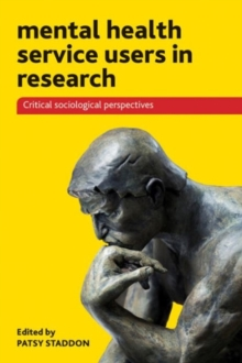 Mental health service users in research : Critical sociological perspectives, Paperback Book