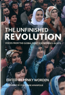 The unfinished revolution : Voices from the global fight for women's rights, Paperback Book