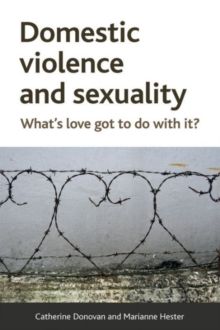 Domestic Violence and Sexuality : What's Love Got to Do with it?, Paperback Book