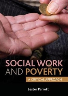 Social Work and Poverty : A Critical Approach, Paperback / softback Book