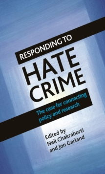 Responding to hate crime : The case for connecting policy and research, Hardback Book