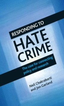 Responding to hate crime : The case for connecting policy and research, Paperback Book