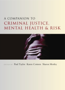 A Companion to Criminal Justice, Mental Health and Risk, Paperback Book