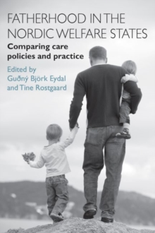 Fatherhood in the Nordic Welfare States : Comparing Care Policies and Practice, Paperback Book