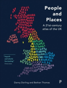 People and places : ?A 21st-century atlas of the UK, Paperback / softback Book