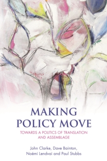 Making policy move : Towards a politics of translation and assemblage, EPUB eBook