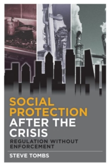 Social protection after the crisis : Regulation without enforcement, Hardback Book