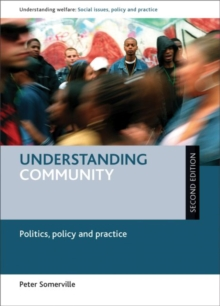 Understanding community : Politics, policy and practice, Paperback / softback Book