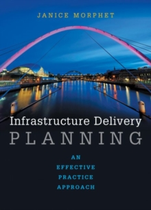 Infrastructure delivery planning : An effective practice approach, Paperback Book