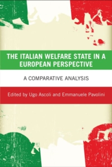 The Italian Welfare State in a European Perspective : A Comparative Analysis, Hardback Book