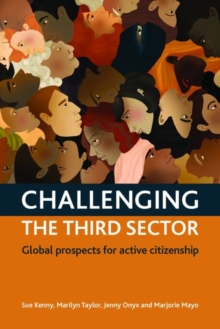 Challenging the third sector : Global prospects for active citizenship, Hardback Book