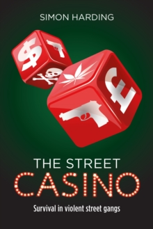 The Street Casino : Survival in violent street gangs, Paperback / softback Book