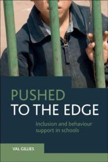 Pushed to the Edge : Inclusion and Behaviour Support in Schools, Paperback Book