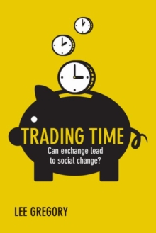 Trading Time : Can Exchange Lead to Social Change?, Hardback Book