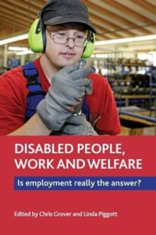 Disabled People, Work and Welfare : Is Employment Really the Answer?, Paperback Book
